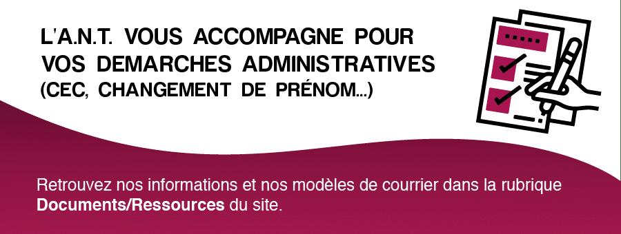 L'ANT vous accompagne dans vos démarches administratives. Voir rubrique Documents/Ressources